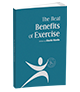 The Real Benefits of Exercise